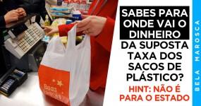 Para onde vai o Dinheiro dos Sacos de Plástico ?