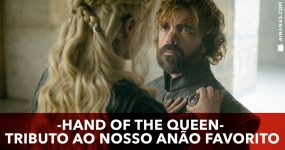 HAND OF THE QUEEN: Tributo a Tyrion Lannister