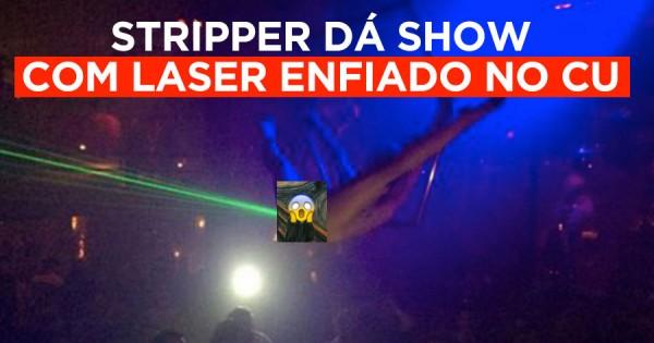 Stripper dá Show com LASER ENFIADO NO CU