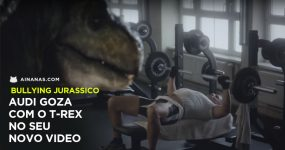 AUDI: Goza com Tyrannosaurus Rex no seu novo Video