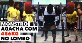 MONSTRO Agacha com 456kg no Lombo