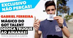 Mágico do Got Talent DEDICA TRUQUE AO AINANAS