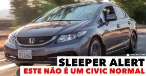 SUPER SLEEPER: Este não é um HONDA CIVIC normal