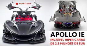 APOLLO IE: incrível hiper carro de 2,3 milhões de Euros