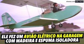 Crânio faz avião elétrico na Garagem com Espuma Isoladora