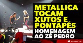 LINDO: Metallica tocam XUTOS E PONTAPÉS em Homenagem ao Zé Pedro