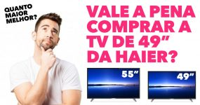 Vale a pena comprar a TV de 49 Polegadas da Haier?