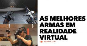 As MELHORES ARMAS em Realidade Virtual