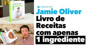 JAMIE OLIVER lança o livro de culinária mais SIMPLES da História