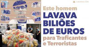 Este homem Lavava BILIÕES de Euros para Traficantes e Terroristas