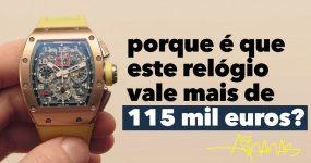 Porque é que ESTE RELÓGIO vale mais de 115 mil euros?