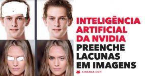 Inteligência Artificial Preenche Lacunas em Imagens