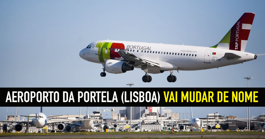 Aeroporto Internacional De Lisboa Nome : Aeroporto de lisboa vai mesmo mudar nome ainanas