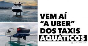 Vem aí a Uber dos Taxis Aquáticos