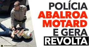 Polícia ABALROA motociclista e gera revolta