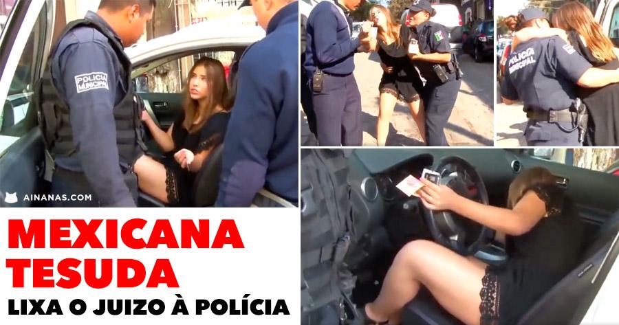 Mexicana TESUDISSIMA dá cabo do Juizo à Polícia