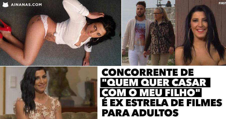 """Concorrente de """"QUEM QUER CASAR COM O MEU FILHO"""" é ex estrela de filmes para adultos"""