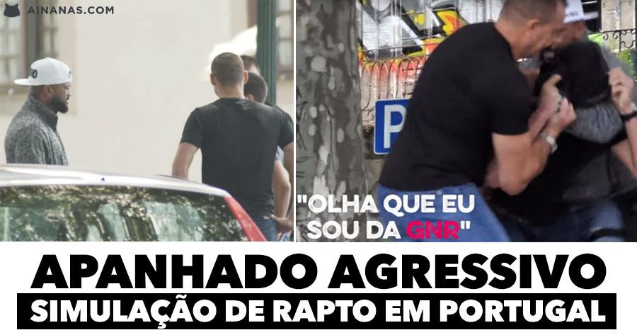 Apanhado agressivo com simulação de rapto em PORTUGAL