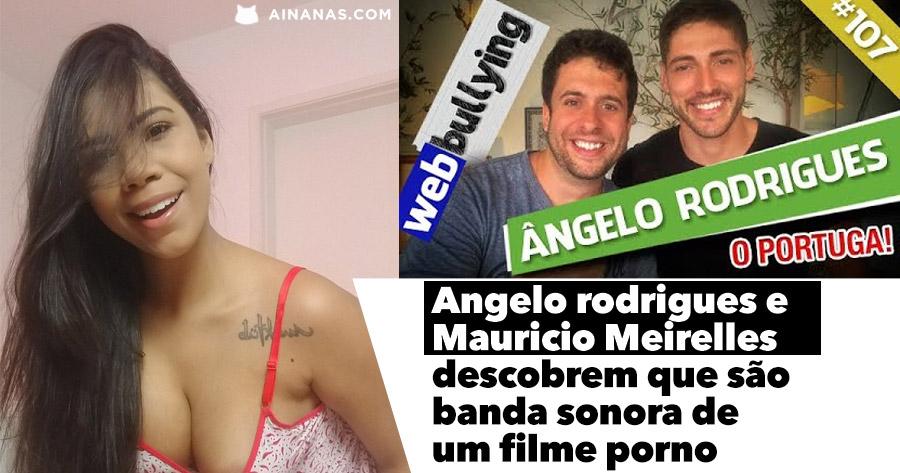 Ângelo Rodrigues e Maurício Meirelles descobrem que são banda sonora de FILME PORNO