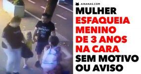 CHOCANTE: mulher esfaqueia criança na cara à toa e sem aviso