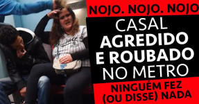 NOJO: Casal Agredido e Roubado no Metro.. Ninguém fez Nada