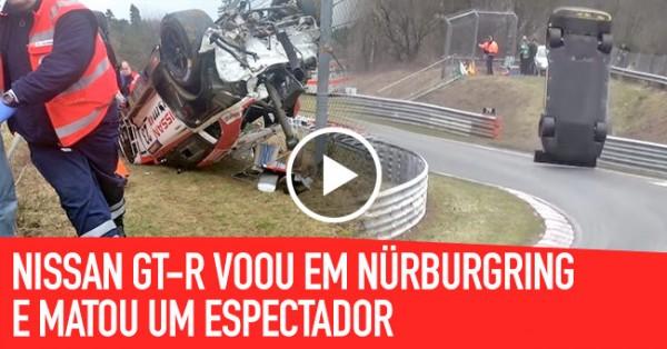 Nissan GT-R Voou em Nürburgring e Matou um Espectador