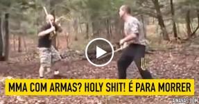 MMA Com Armas? Holy Shit! É para Morrer!