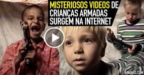 Misteriosos Videos de Crianças com Armas Surgem na Net