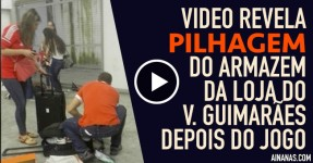 Vídeo Revela PILHAGEM ao Armazém do Vitória Guimarães