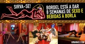 Bordel OFERECE Sexo e Bebidas Durante 8 Semanas
