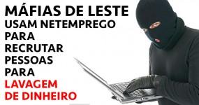Máfia de Leste Contacta Inscritos no NetEmprego para Lavagem de Dinheiro