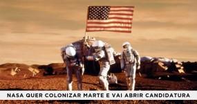 MARTE: NASA quer Avançar com Colonização e Procura Candidatos