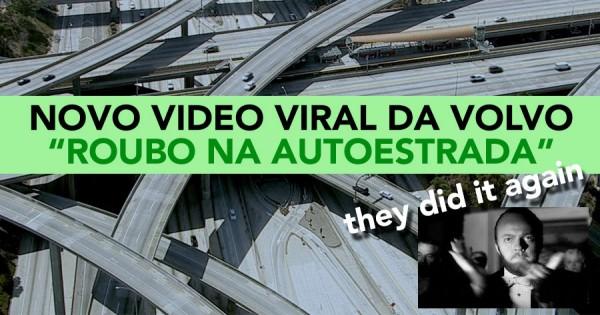 "VOLVO faz um ""Roubo"" na Autoestrada"