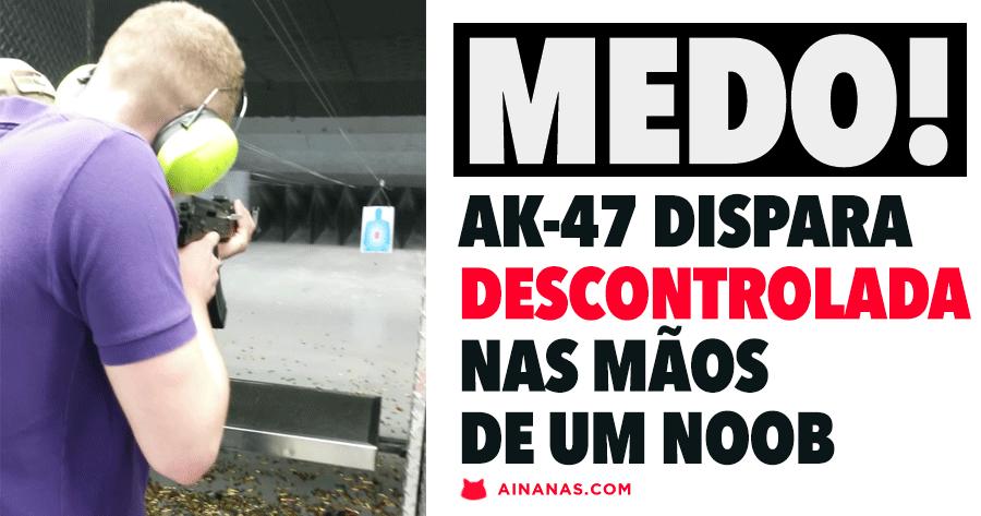 AK-47 dispara DESCONTROLADA nas mãos de um N00B
