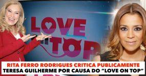 LOVE ON TOP leva Rita Ferro Rodrigues a Lançar Publicamente Críticas a Teresa Guilherme