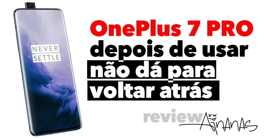 OnePlus 7 PRO: depois de usar não dá para voltar atrás