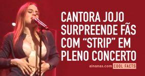 """JoJo supreende fãs com """"Strip"""" em Pleno Concerto"""