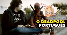 DEADPOOL PORTUGUÊS: O nosso anti-heroi favorito em modo TUGA