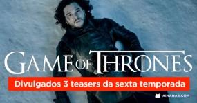 GAME OF THRONES: Divulgados Teasers da 6ª Temporada