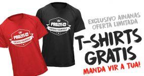 OFERTA EXCLUSIVA: T-shirts grátis para a malta do Ainanas!