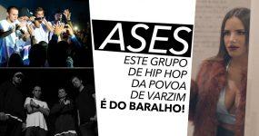 ASES: Grupo da Póvoa de Varzim está a dar Cartas no Hip Hop