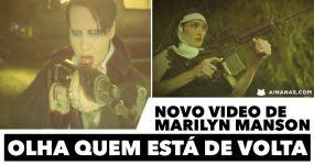MARILYN MANSON está de volta com novo video!