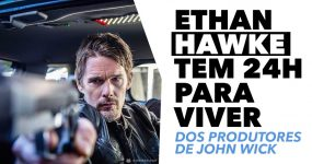 ETHAN HAWKE tem 24h para viver