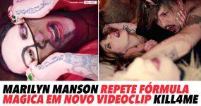 MARILYN MANSON repete fórmula mágica em novo videoclip KILL4ME