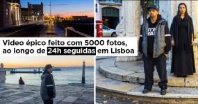 Espetacular Videoclip: 24h SEGUIDAS com 5000 Fotos de LISBOA