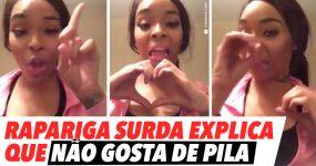 Rapariga Surda Explica que NÃO GOSTA DE PILA