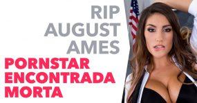 RIP AUGUST AMES: pornstar de 23 anos encontrada morta