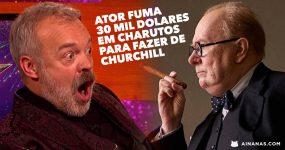 Ator fuma 30 MIL DOLARES em Charutos para fazer de Churchill