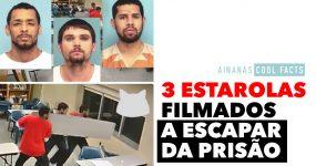 3 Estarolas Filmados a Escapar da Prisão