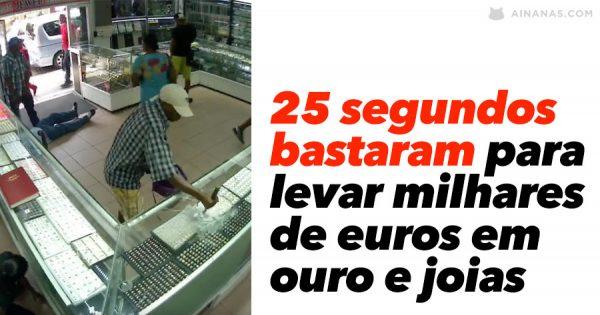Ladrões fogem com milhares de euros em ouro e joias!